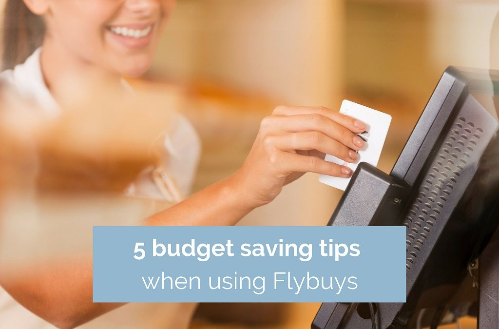 5 Budget Saving Tips when using Flybuys